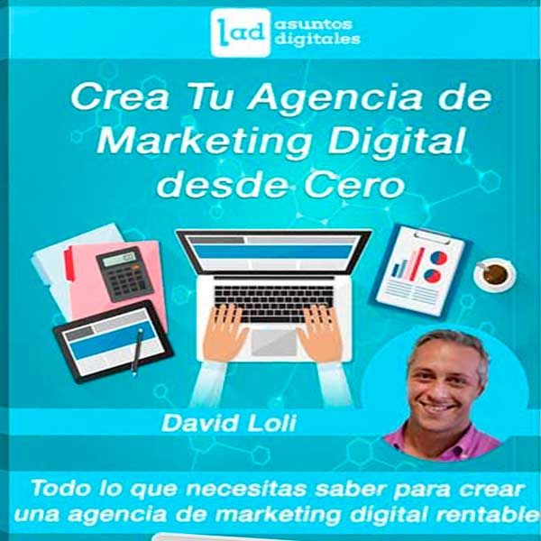 Crea Tu Agencia de Marketing Digital desde Cero – David Loli
